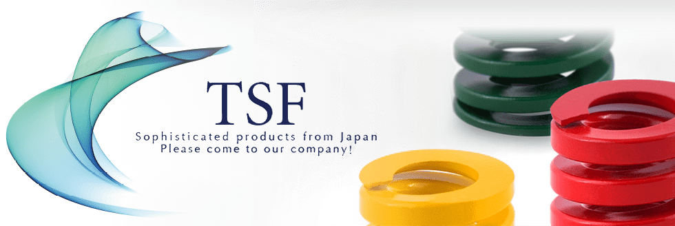TSF Sophisticated products from Japan Please come to our company!