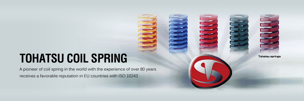 TOHATSU COIL SPRING  A pioneer of coil spring in the world with the experience of over 80 years  receives a favorable reputation in EU countries with ISO 10243